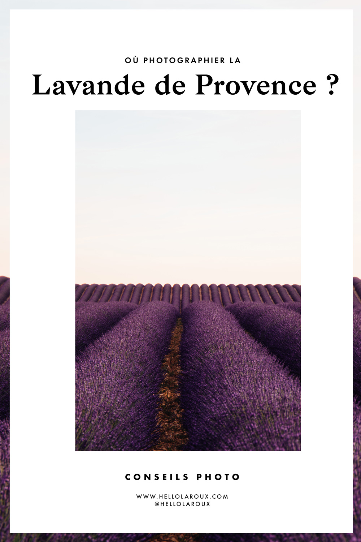 Où photographier la lavande de Provence ? Retrouvez tous nos conseils photo ainsi que nos endroits préférés pour prendre en photo les champs de lavande