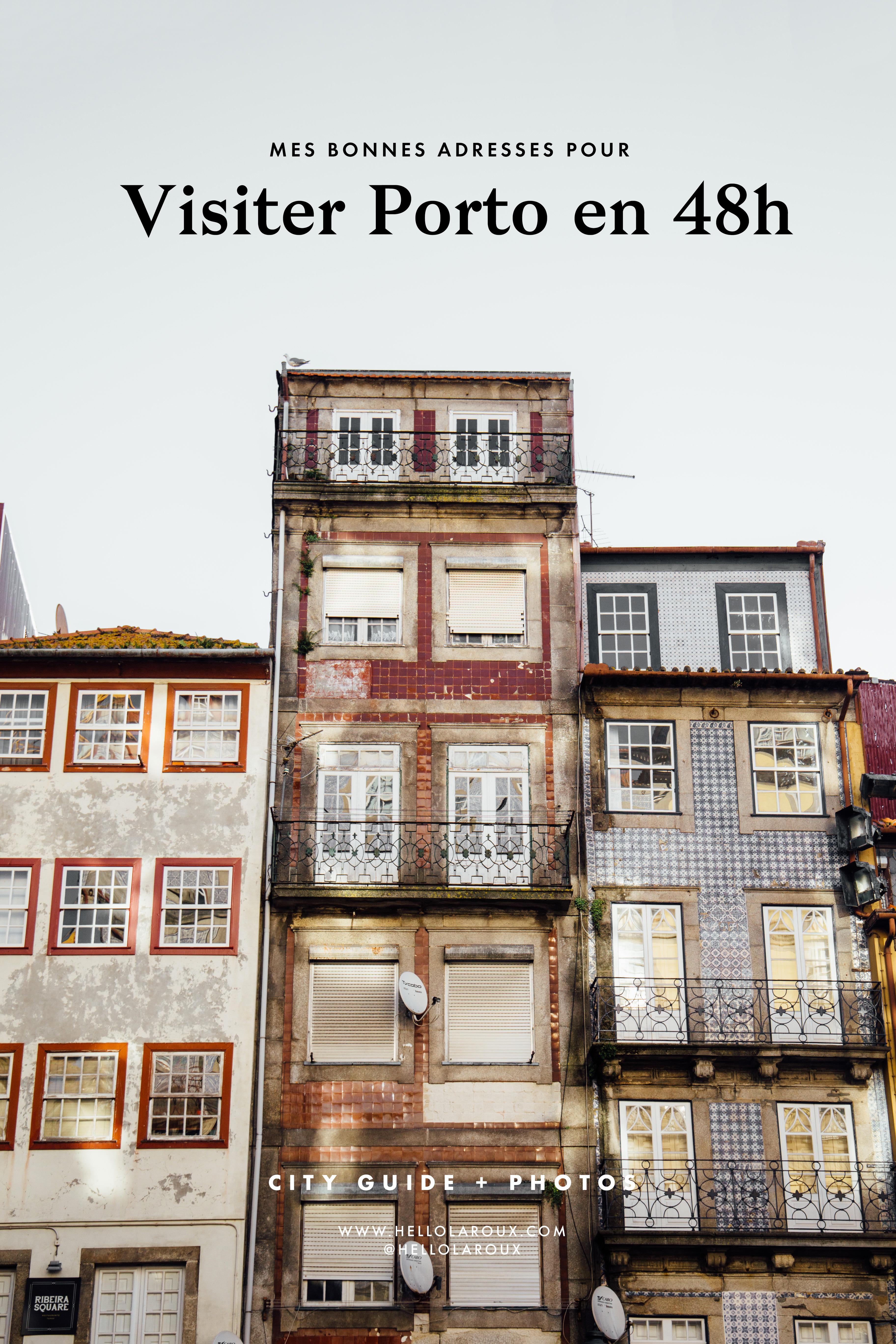 Mes bonnes adresses pour visiter Porto en 48h