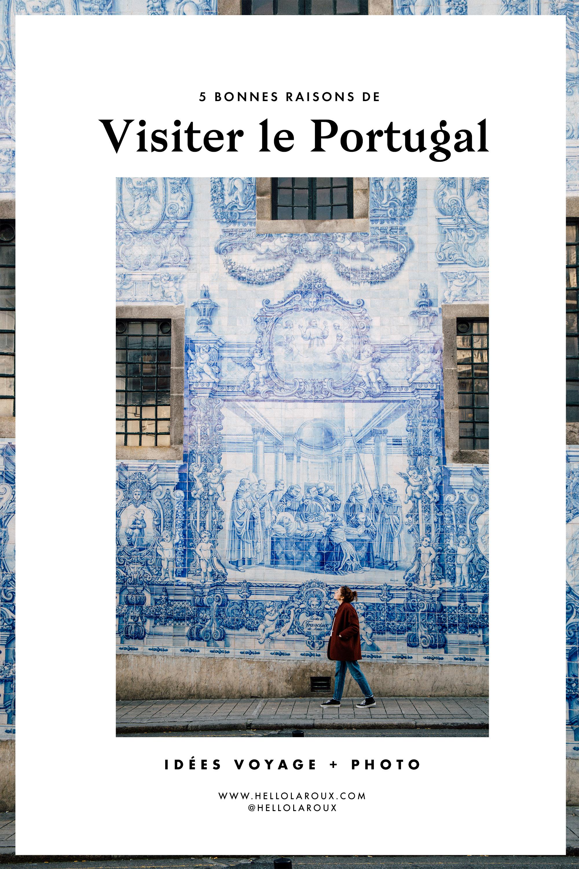 Nos bonnes raisons et coups de coeur pour visiter le portugal