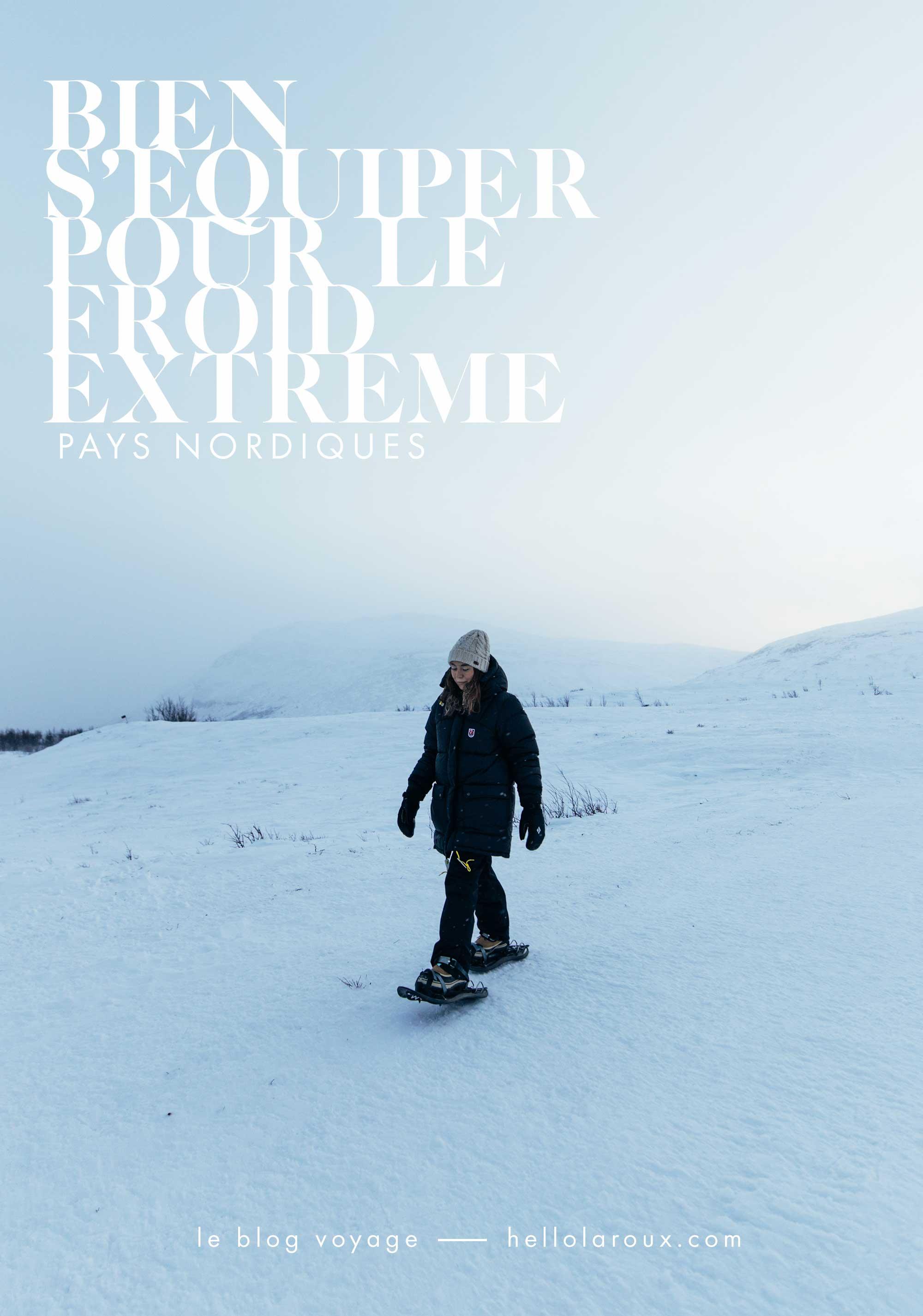 Comment s'habiller pour un voyage en Laponie ? Quel est l'équipement grand froid approprié ?