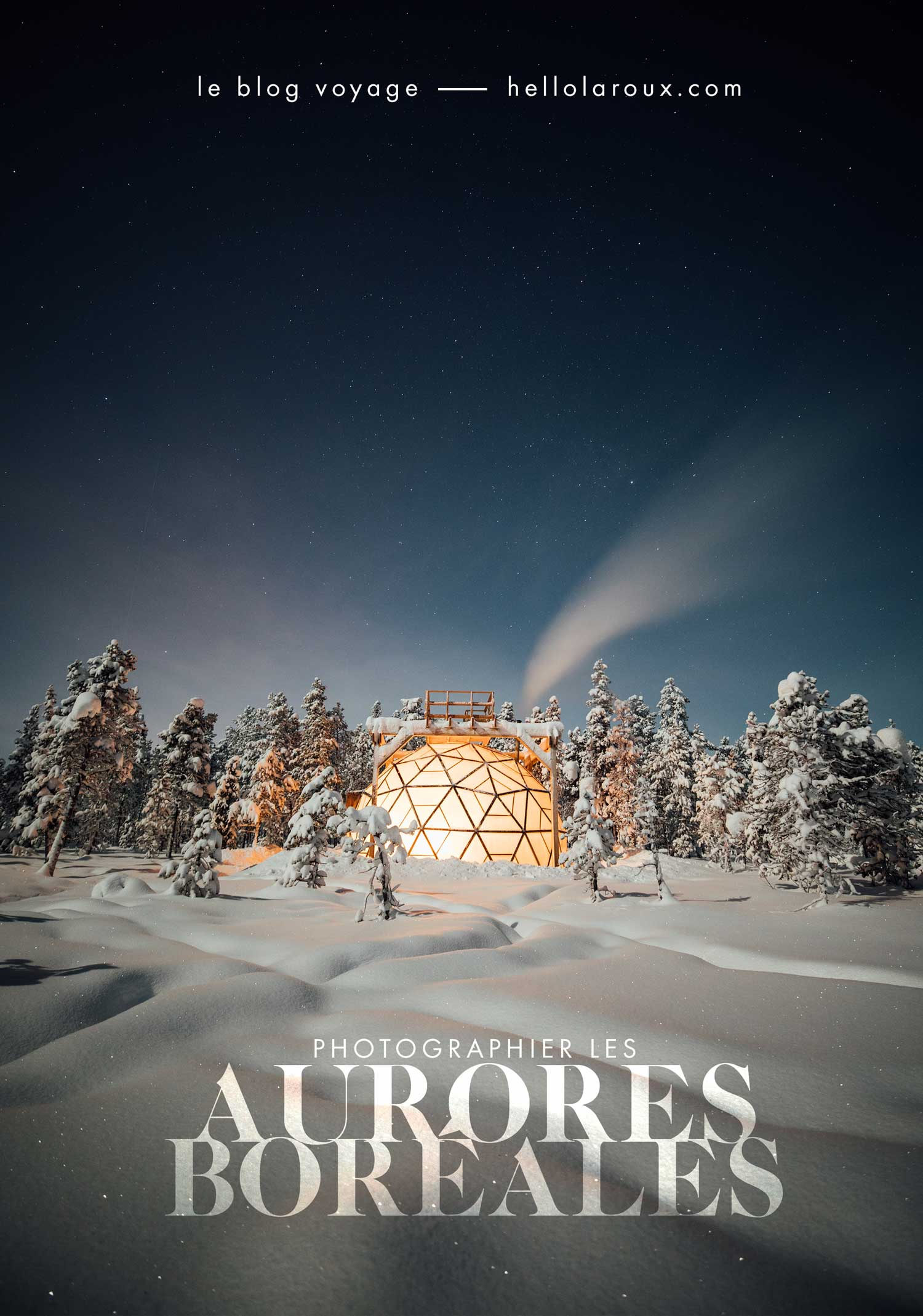 voir et photographier les aurores boréales en Laponie