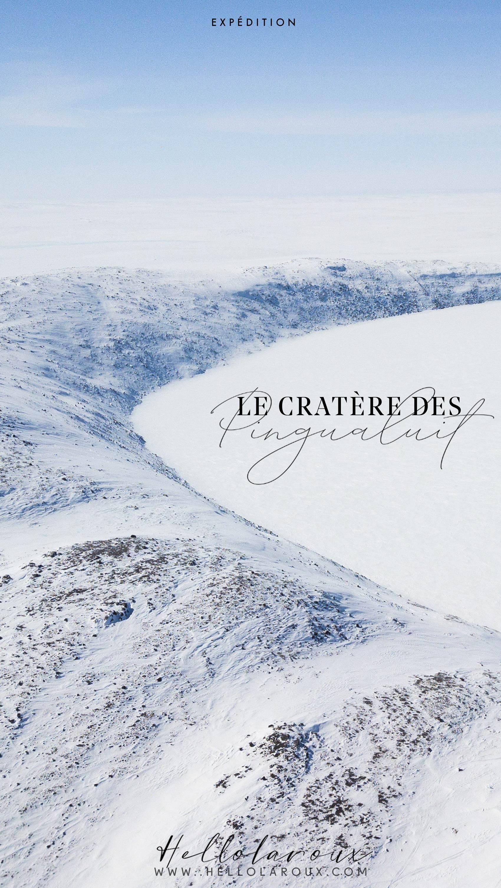 LE CRATèRE des Pingualuit blog voyage