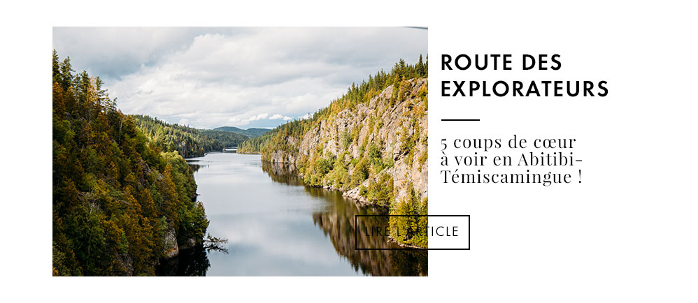 route des Explorateurs : visiter l'Abitibi-Témiscamingue