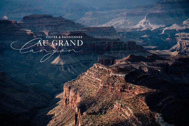 Visiter Grand Canyon : toutes les randonnées & points de vue