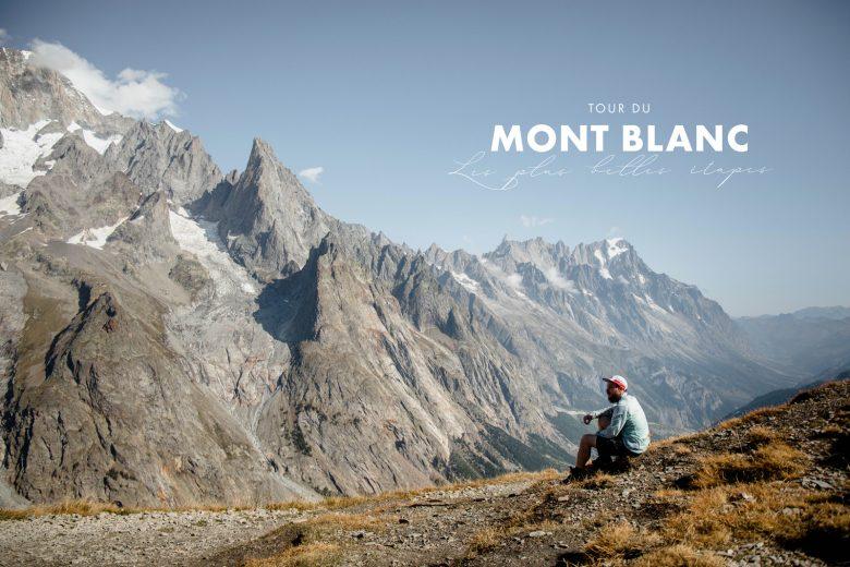 GR® TMB : les plus belles étapes autour du Mont Blanc