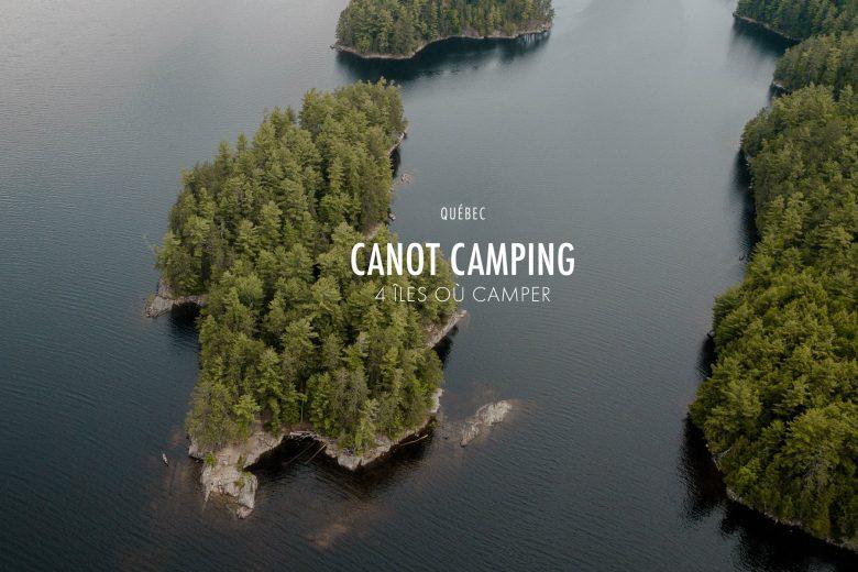 Canot camping au Québec : 4 îles désertes où poser sa tente