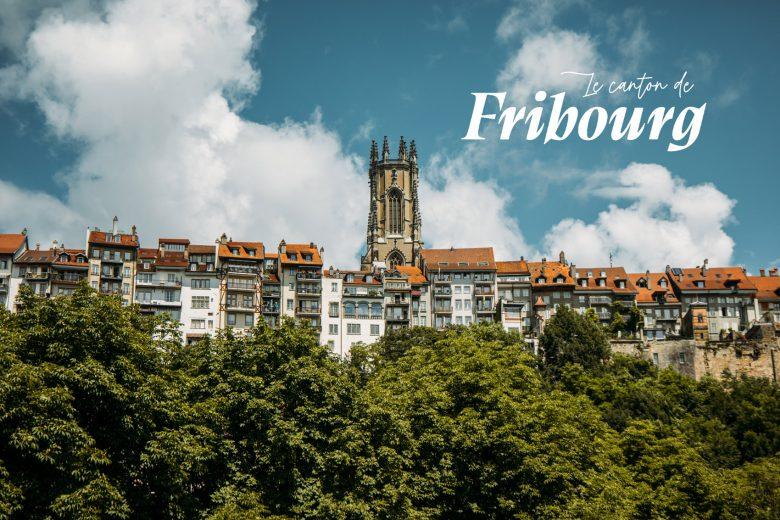SUISSE | le canton de Fribourg en 5 jours